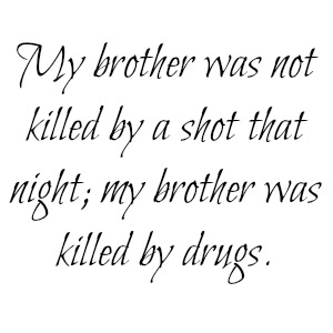 The police officer did not kill my brother.