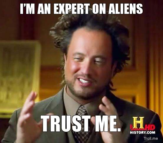 im-an-expert-on-aliens-trust-me